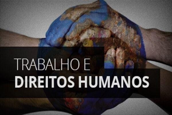 Trabalho e Direitos Humanos