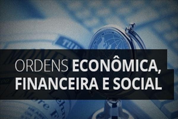 Ordem Econômica, Financeira e Social